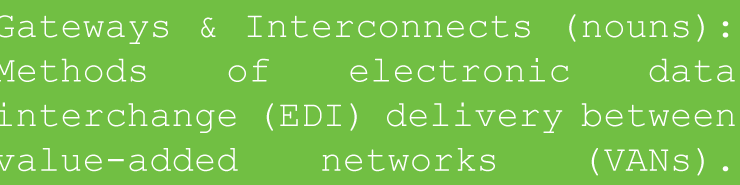 IDEA Dictionary: What are EDI Gateways and Interconnects?