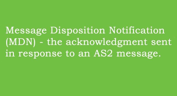 IDEA Dictionary: MDN – Message Disposition Notification